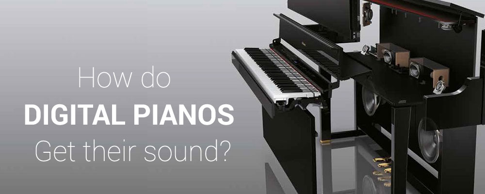 How Do Digital Pianos Get Their Sound?